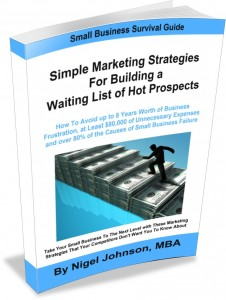"""""""Simple Marketing Strategies for Building a Waiting List of Hot Prospects - How To Avoid up to 8 Years Worth of Business Frustration, at least $80,000 of Unnecessary Expenses, and over 80% of the Causes of Small Business Failure"""""""